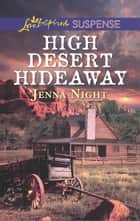 High Desert Hideaway - A Riveting Western Suspense ebook by Jenna Night
