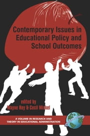 Contemporary Issues in Educational Policy and School Outcomes. Research and Theory in Educational Administration. ebook by Hoy, Wayne K.