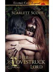 Her Lovestruck Lord ebook by Scarlett Scott