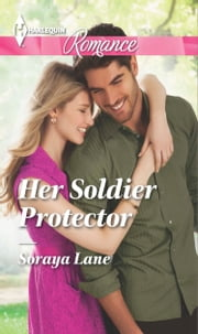 Her Soldier Protector ebook by Soraya Lane