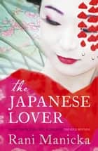 The Japanese Lover ebook by Rani Manicka