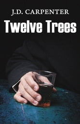 Twelve Trees - A Campbell Young Mystery ebook by J.D. Carpenter