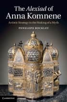 The Alexiad of Anna Komnene ebook by Dr Penelope Buckley