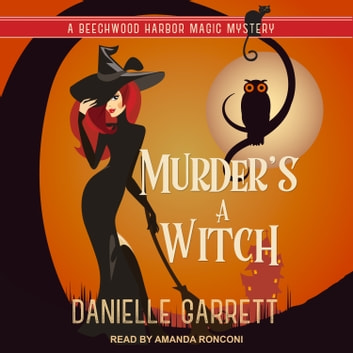 Murder's a Witch audiobook by Danielle Garrett