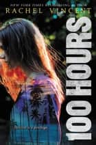 100 Hours ebook by Rachel Vincent