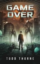 Game Over ebook by Todd Thorne