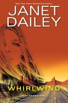 Whirlwind - A Thrilling Novel of Western Romantic Suspense ebook by Janet Dailey