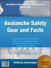 Avalanche Safety Gear and Facts ebook by Marion Deguila