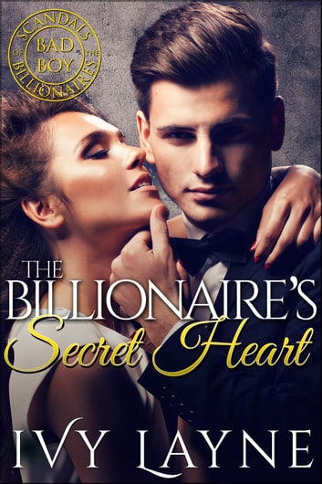 The Billionaire's Secret Heart ebook by Ivy Layne