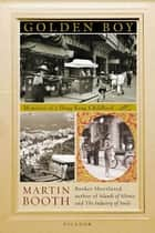 Golden Boy - Memories of a Hong Kong Childhood ebook by Martin Booth
