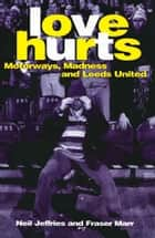 Love Hurts ebook by Neil Jeffries,Fraser Marr