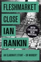Fleshmarket Close ebook by Ian Rankin