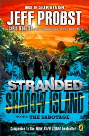 Shadow Island: The Sabotage ebook by Jeff Probst,Christopher Tebbetts