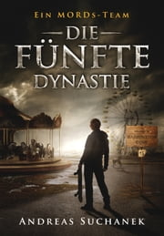 Ein MORDs-Team - Band 13: Die fünfte Dynastie (All-Age Krimi) ebook by Andreas Suchanek