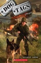 Dog Tags #2: Strays ebook by C. Alexander London