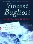 And the Sea Will Tell ebook by Vincent Bugliosi