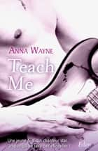 Teach me eBook by Anna Wayne
