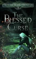 The Elder Blood Chronicles Book 4 The Blessed Curse ebook by Melissa Myers