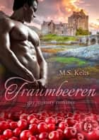 Traumbeeren - Gay Mystery - Romance eBook by M.S. Kelts