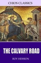 The Calvary Road ebook by Roy Hession