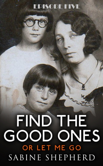 Find The Good Ones or Let Me Go-Episode 5-Blue Ticks on the Black Ridge ebook by Sabine Shepherd