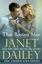 That Boston Man ebook by Janet Dailey