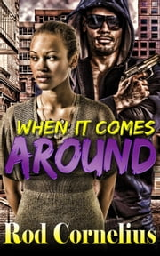 When It Comes Around ebook by Rod Cornelius