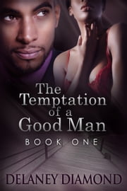 The Temptation of a Good Man ebook by Delaney Diamond