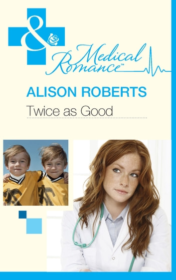Twice as Good (Mills & Boon Medical) ebook by Alison Roberts