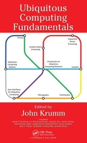 Ubiquitous Computing Fundamentals ebook by Krumm, John