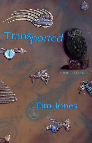 Transported - Short Stories ebook by Tim Jones