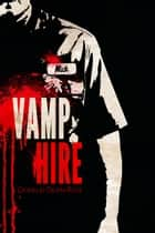 Vamp-Hire ebook by Gerald Dean Rice