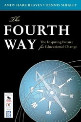 The Fourth Way - The Inspiring Future for Educational Change ebook by