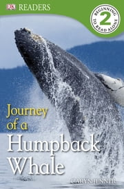 DK Readers L2: Journey of a Humpback Whale ebook by Caryn Jenner