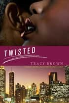 Twisted ebook by Tracy Brown