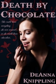 Death by Chocolate ebook by DeAnna Knippling