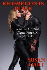 Redemption In Black: Realm of The Dominatrix Cycle #8 ebook by Susan Hart