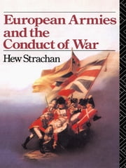 European Armies and the Conduct of War ebook by Hew Strachan