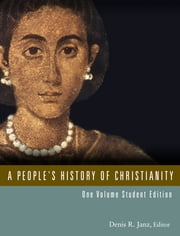 A People's History of Christianity ebook by Denis R. Janz