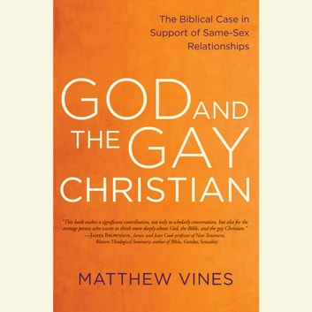 God and the Gay Christian - The Biblical Case in Support of Same-Sex Relationships audiobook by Matthew Vines
