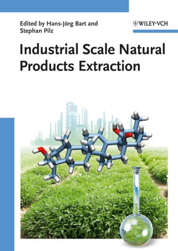 Industrial Scale Natural Products Extraction ebook by
