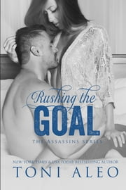 Rushing the Goal ebook by Toni Aleo