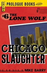 Lone Wolf #6: Chicago Slaughter ebook by Mike Barry