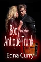 Body in the Antique Trunk - Lady Locksmith Series, #2 ebook by Edna Curry