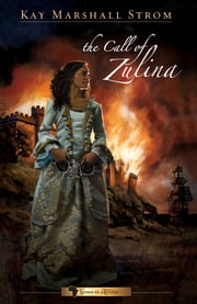 The Call of Zulina ebook by Kay Marshall Strom