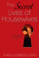 The Secret Lives Of Housewives ebook by Joan Elizabeth Lloyd