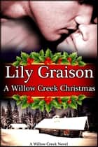 A Willow Creek Christmas ebook by Lily Graison