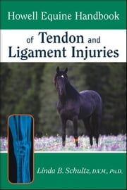Howell Equine Handbook of Tendon and Ligament Injuries ebook by Schultz, Linda B.