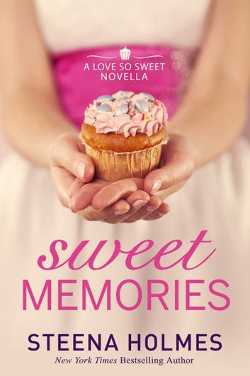 Sweet Memories ebook by Steena Holmes