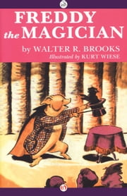 Freddy the Magician ebook by Walter R. Brooks,Kurt Wiese